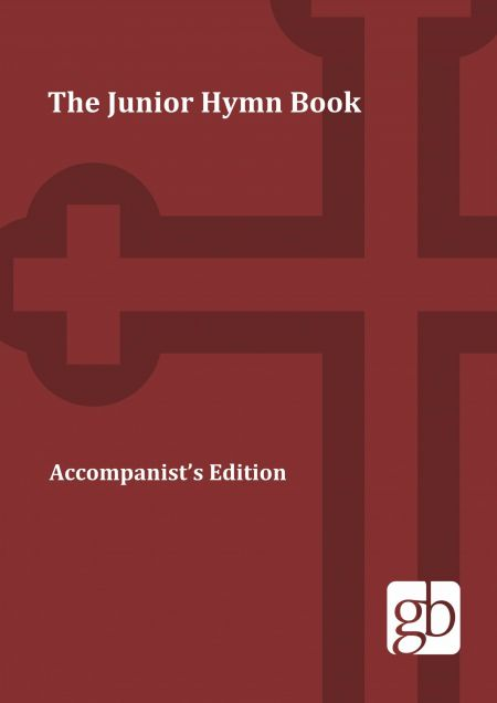 The Junior Hymn Book Accompanist's Edition